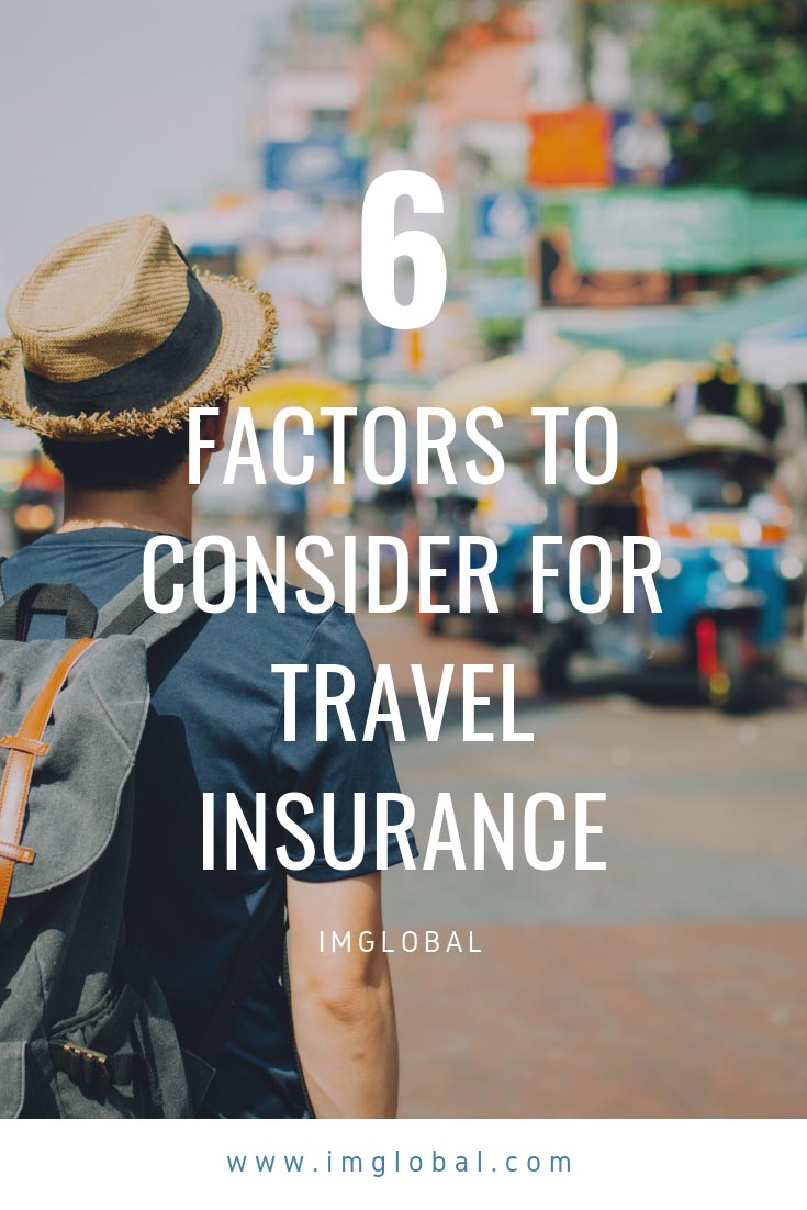 6 Factors To Consider for Travel Insurance